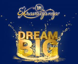 TPI Extravaganza - Dream Big